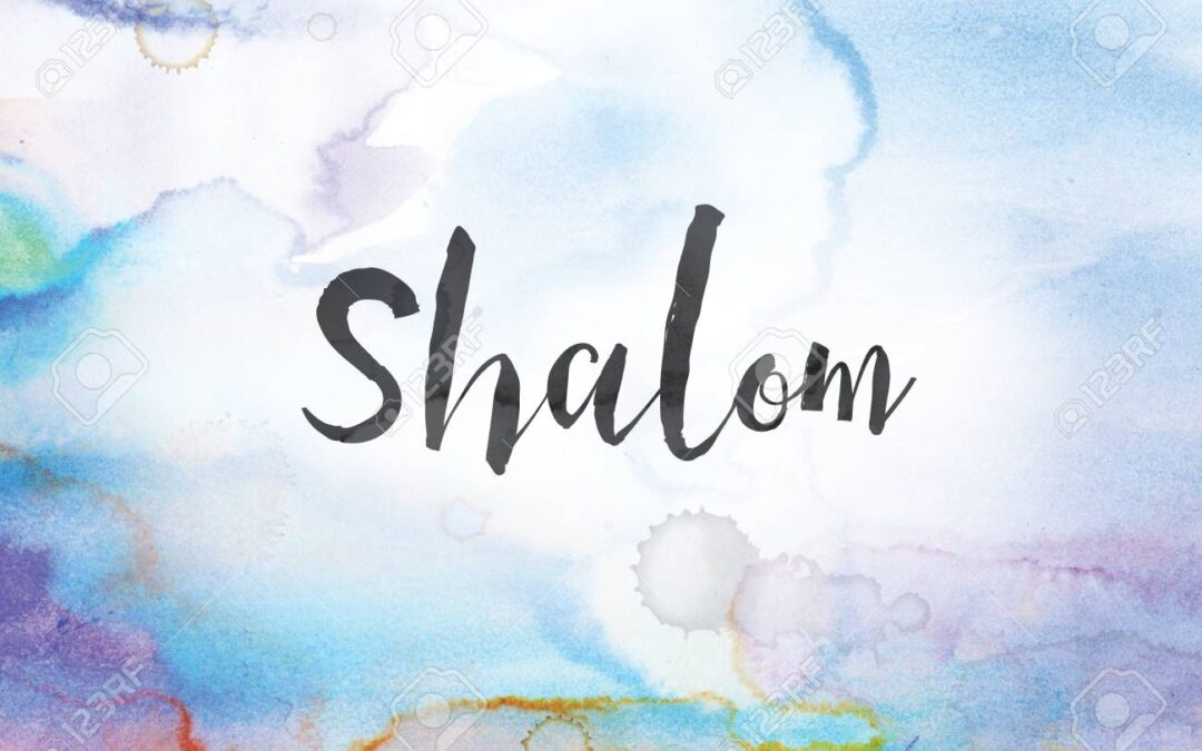 The Meaning of Shalom in the Bible